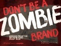 Don't be a Zombie Brand #OgilvyCannes #CannesLions
