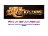 Omkar one race course
