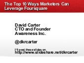 The Top 10 Ways Marketers Can Leverage Foursquare -  Online Marketing Summit - June 2011