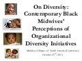 On Diversity: Contemporary Black Midwives Perceptions of Organizational Diversity Initiatives