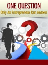 One Question Only An Entrepreneur C...
