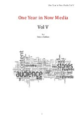 One year in now media vol V