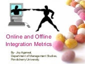 Online And Offline Integration Metrics