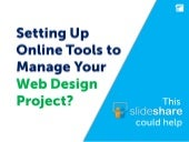 Setting Up Online Tools to Manage Your web Design Project?