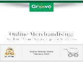 [Webinar February 2012] Online Merchandising: Setting up Your Store for Success