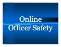 Online officer safety 9 1-11