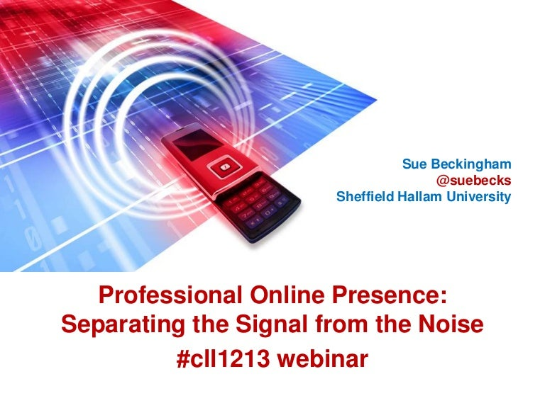 Professional Online Presence: Separating the Signal from the Noise