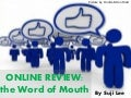 Online Review: the Word of Mouth