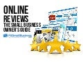 Online Reviews - The Small Business Owners Guide