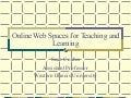 Online Web Spaces For Teaching And Learning