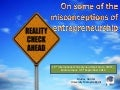 On some of the misconceptions of entrepreneurship
