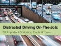 On-the-Job Distracted Driving: 31 Important Statistics, Facts & Ideas
