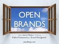 Open Brands: How Social Media is Pushing Radical Transparency on Brand Management by @JoeyShepp of @Earthsite