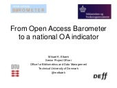 Open Access Barometer to Open Access Indicator: lessons learned from the journey from idea, to a prototype to become instrumental for the Danish Open Access strategy