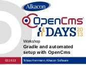 OpenCms Days 2013 - Gradle based OpenCms build automated setup