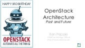 OpenStack Architecture: Past and Fu...