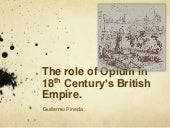The role of Opium in 18th Century B...