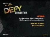 VMworld 2013: Organizing for Cloud Operations – Challenges and Lessons Learned