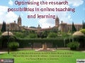 Optimising research possibilities in online teaching and learning