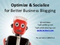 Optimize & Socialize for Better Business Blogging