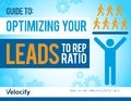 Guide To: Optimizing Your Leads to Rep Ratio