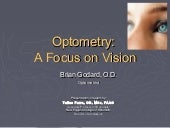 Optometry, a focus on vision