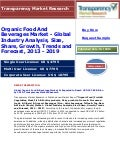 Global Organic Food & Beverage Market Is Expected to Reach USD 187.85 Billion by 2019: Transparency Market Research