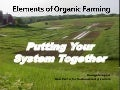 Elements of Organic Gardening: Putting Your System Together