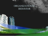 Organizational behavior ppt @ bec d...