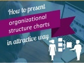 How to Present Organizational Structure Attractively