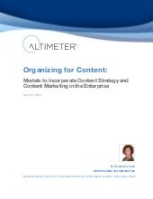 [Report] Organizing for Content: Models to Incorporate Content Strategy and Content Marketing in the Enterprise, by Rebecca Lieb