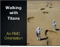 Walking with Titans: An RMC Orientation