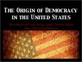 Origin of Democracy in the USA
