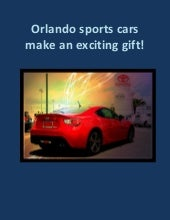 Orlando sports cars make an exciting gift!