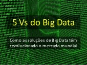 OS CINCO Vs DO BIG DATA