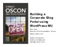 OSCON 2009: Building a Corporate Blog Portal using WordPress MU (WPMU)