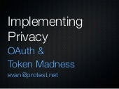 Implimenting Privacy: OAuth and Tok...