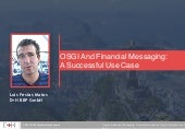 OSGi and Financial Messaging - A successful use case - Luis Matos