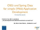 OSGi and Spring Data for simple (Web) Application Development - Christian Baranowski