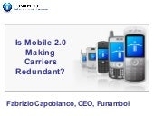Is Mobile 2.0 making carriers redun...