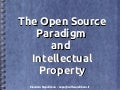 The Open Source Paradigm  and  Intellectual Property