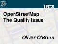 OpenStreetMap - The Quality Issue