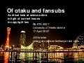 Otaku and Fansubs: Anime and Copyright