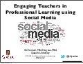 Engaging Teachers in Professional Learning using Social Media