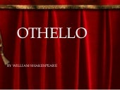 Othello detailed Presentation