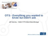 OTS - Everything you wanted to know...