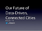 Our Future of Data-Driven, Connected Cities