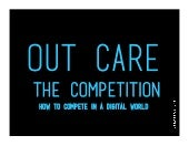 Out Care The Competition: How to Compete as a Digital Darwanist
