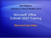 Outlook 2007  Get Out Of Your  Inbox