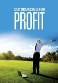 Outsourcing for Profit - A book outlining best practices in offshore outsourcing